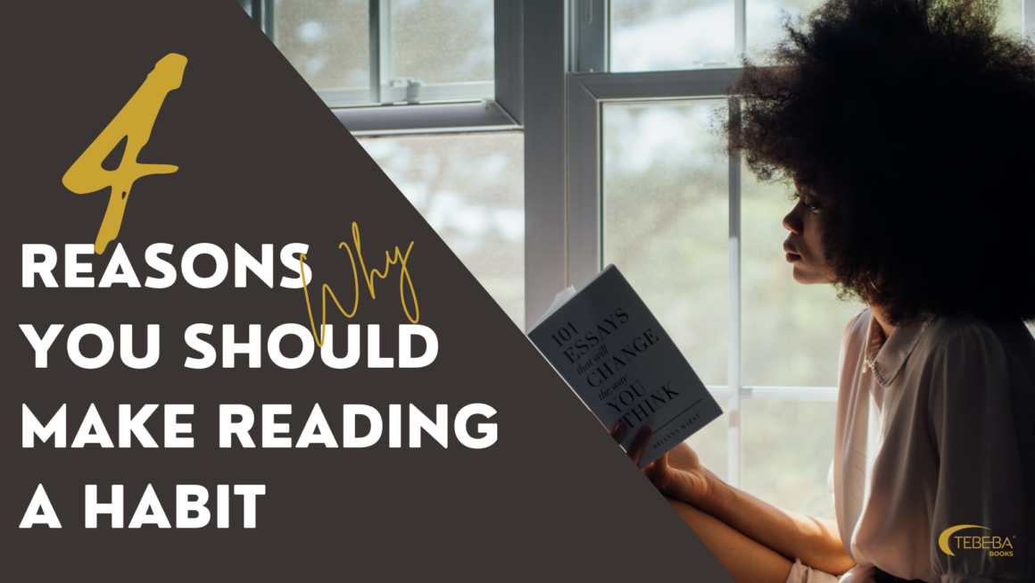 4 Reasons Why You Should Make Reading A Habit